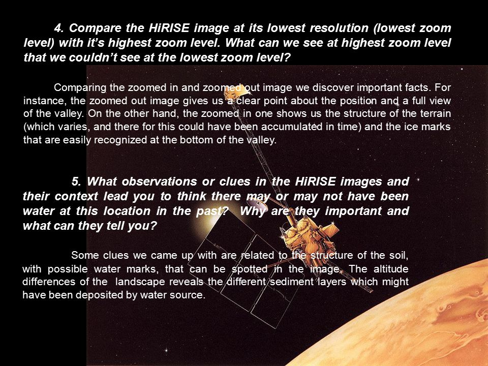 4. Compare the HiRISE image at its lowest resolution (lowest zoom level) with it's highest zoom level. What can we see at highest zoom level that we c