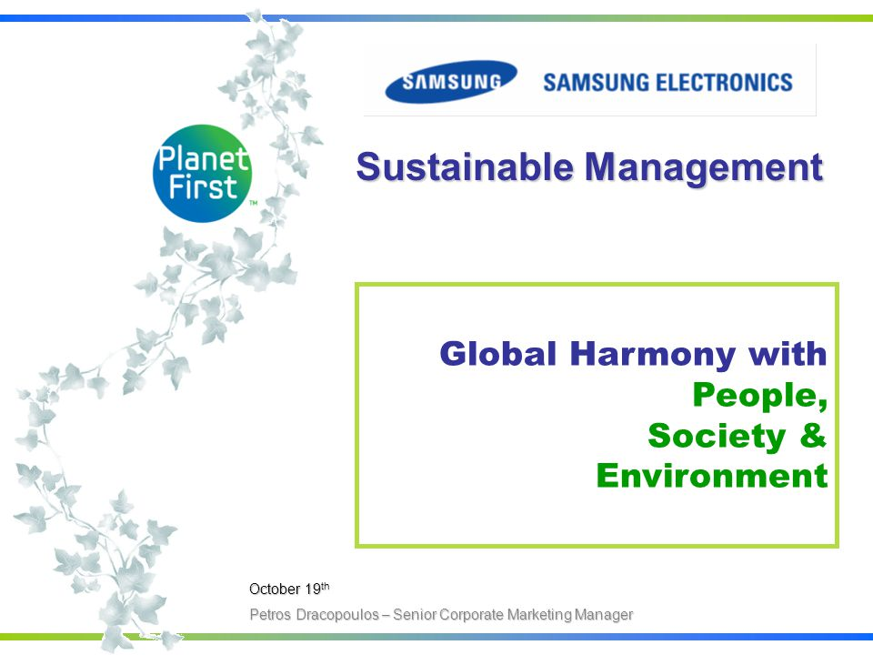 In order to promote a green mindset Samsung Electronics is aiming in communicating with local communities, customers, employees and other stakeholders to help preserve our planet.