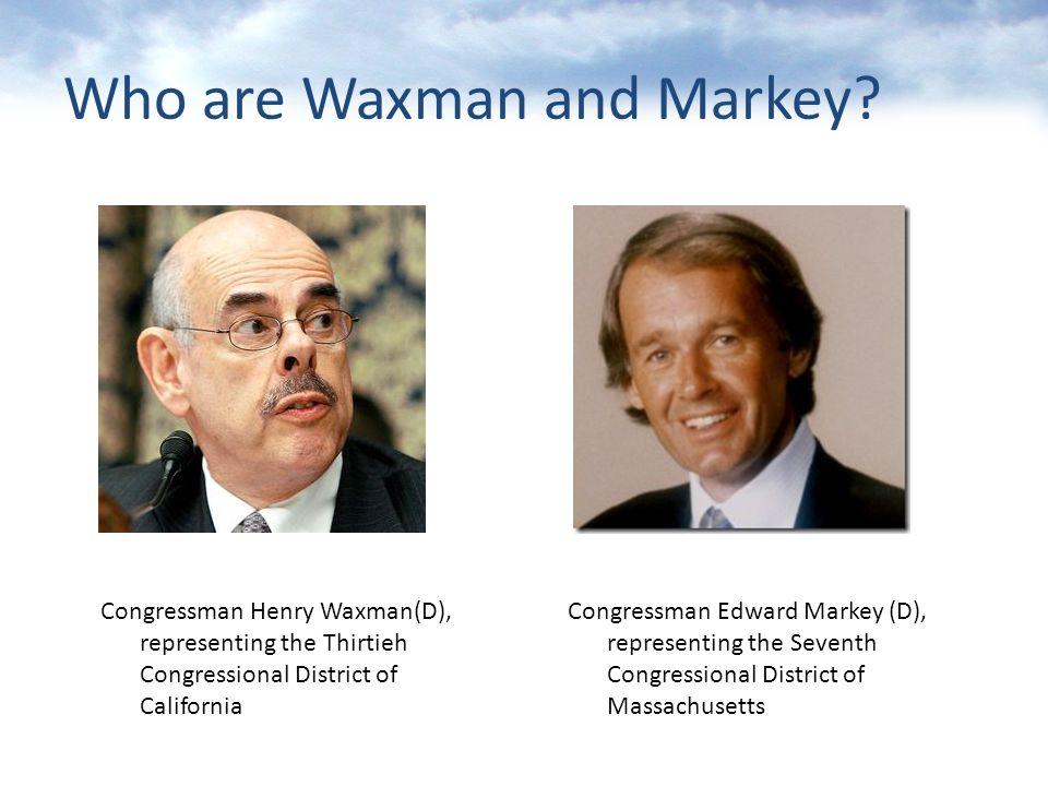 Who are Waxman and Markey.