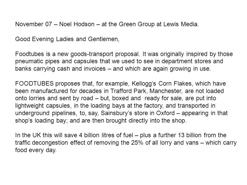 November 07 – Noel Hodson – at the Green Group at Lewis Media.