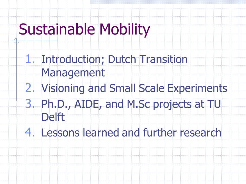 Sustainable Mobility 1. Introduction; Dutch Transition Management 2.