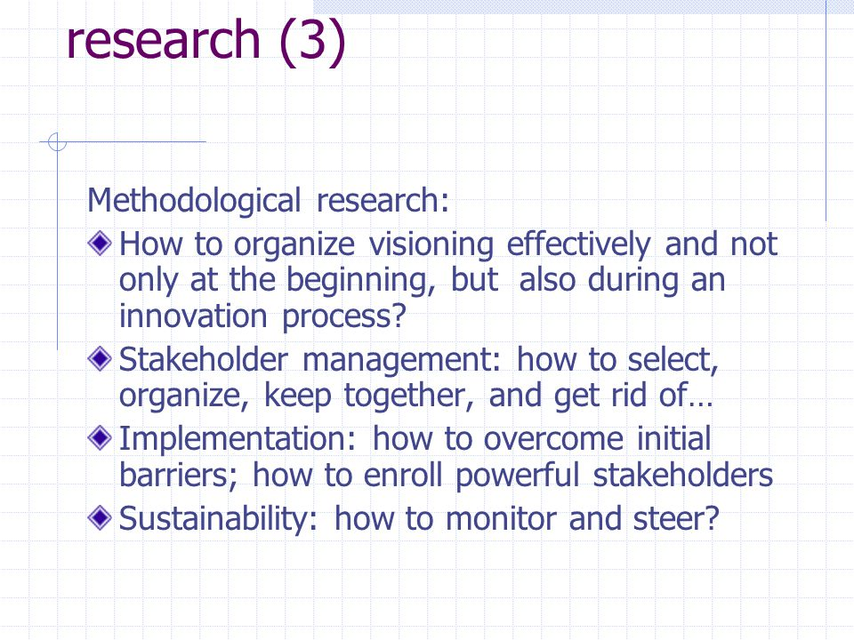 4. Lessons learned and further research (3) Methodological research: How to organize visioning effectively and not only at the beginning, but also dur