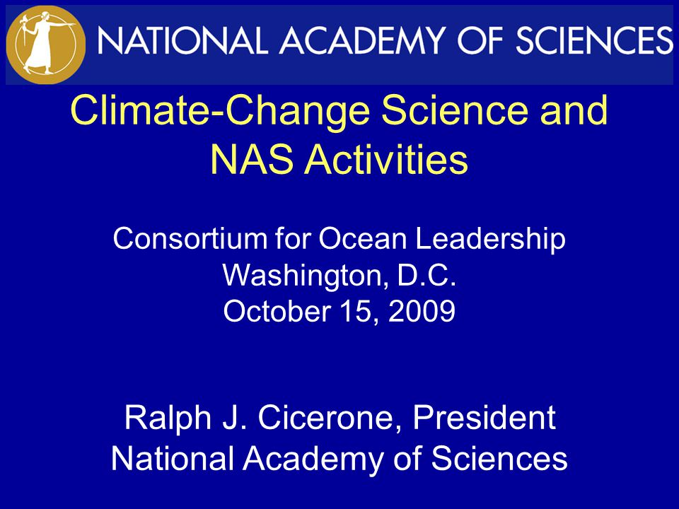 Climate-Change Science and NAS Activities Consortium for Ocean Leadership Washington, D.C.