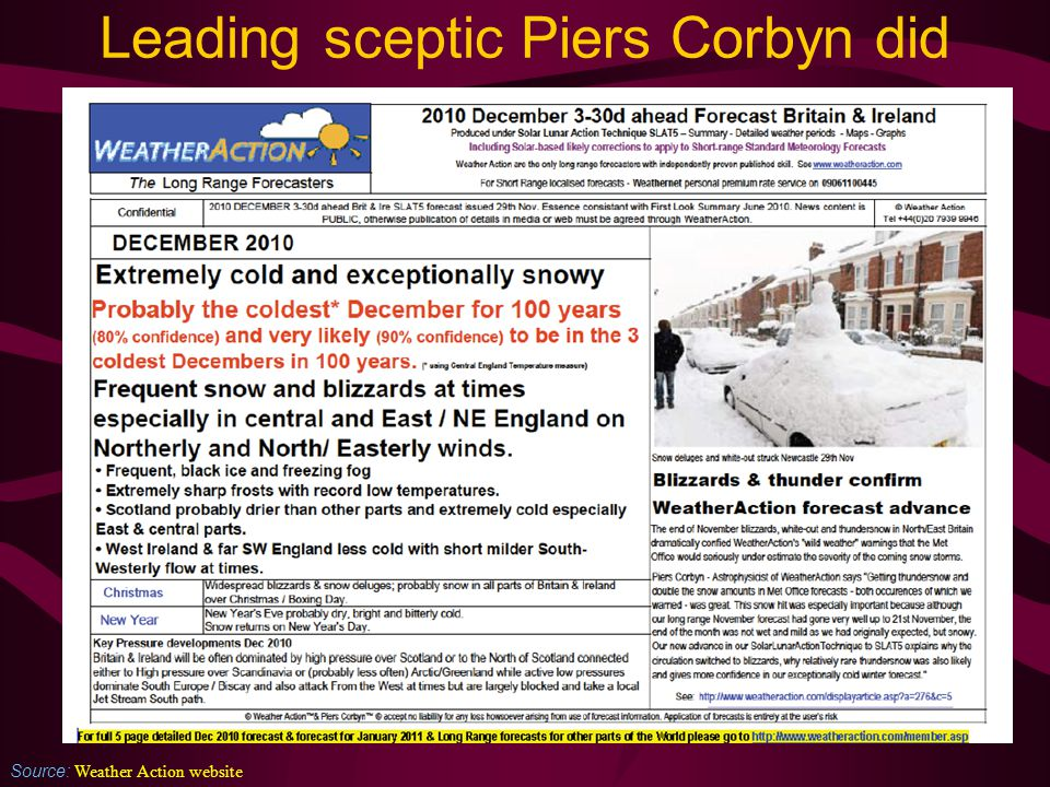 Leading sceptic Piers Corbyn did Source: Weather Action website