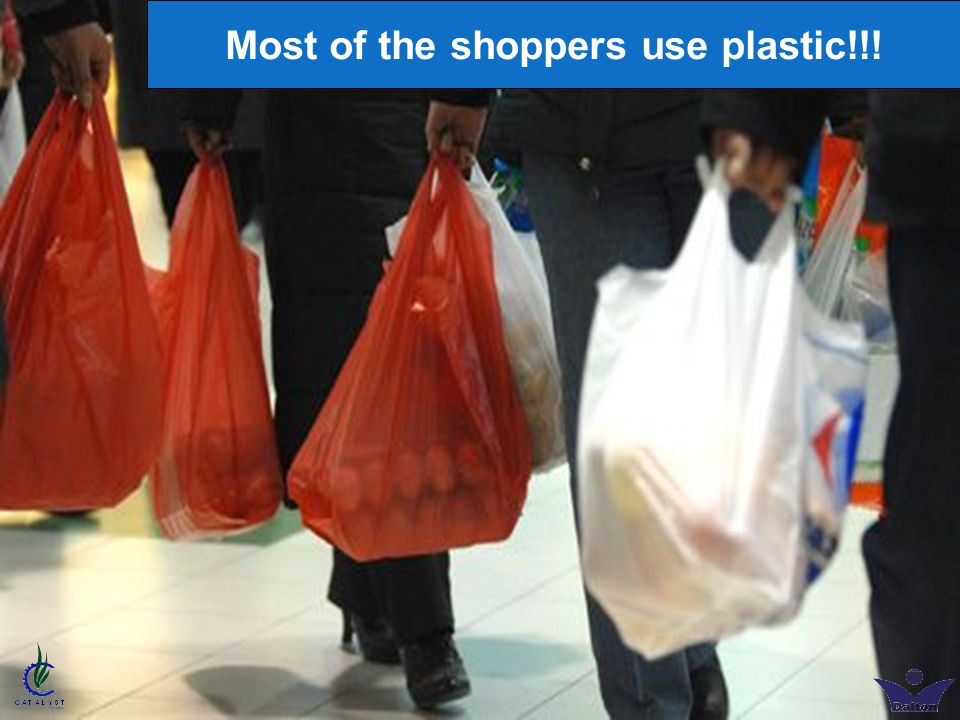 Most of the shoppers use plastic!!!