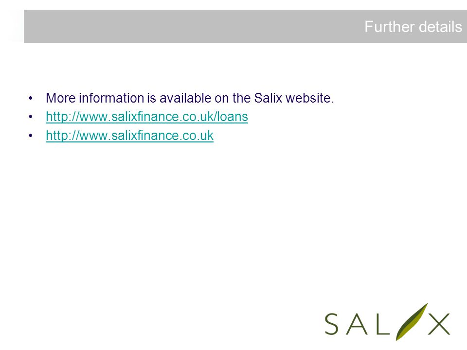 Further details More information is available on the Salix website.