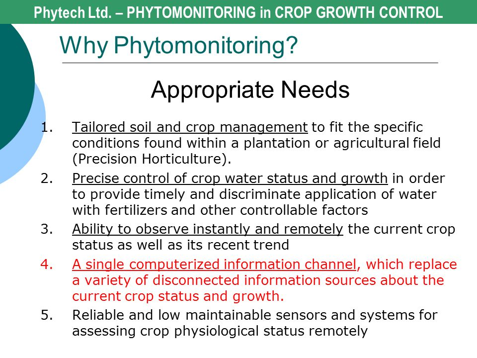 Appropriate Needs 1.Tailored soil and crop management to fit the specific conditions found within a plantation or agricultural field (Precision Hortic