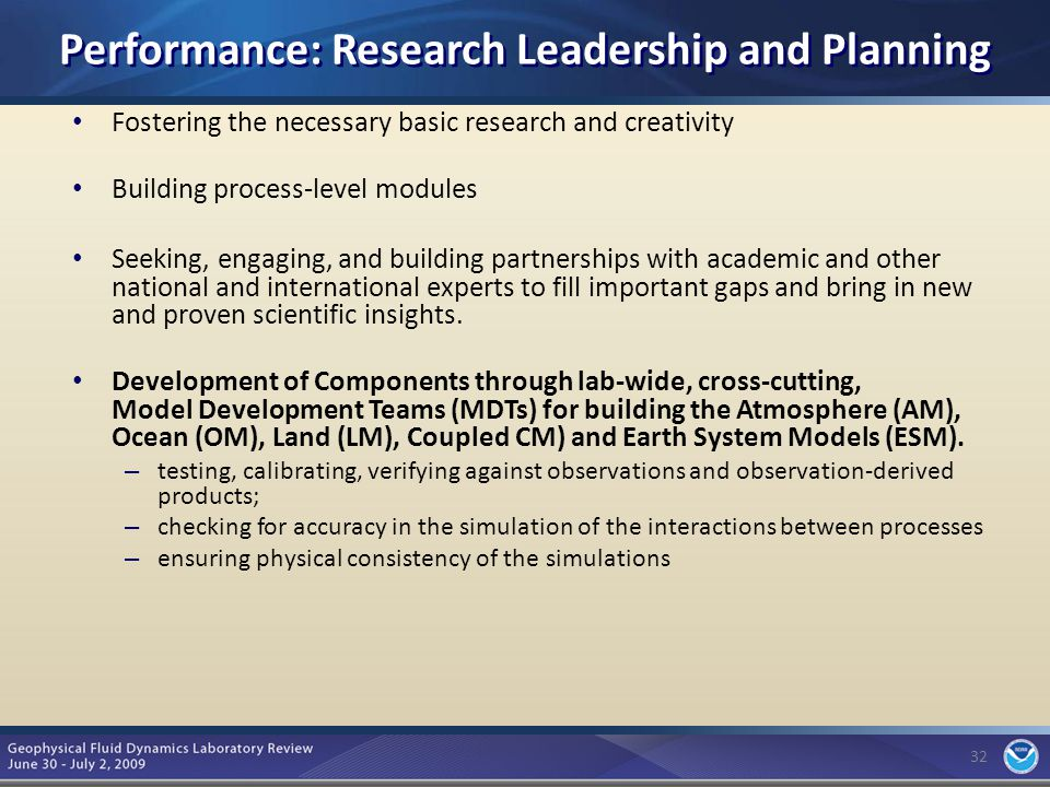 32 Performance: Research Leadership and Planning Fostering the necessary basic research and creativity Building process-level modules Seeking, engaging, and building partnerships with academic and other national and international experts to fill important gaps and bring in new and proven scientific insights.
