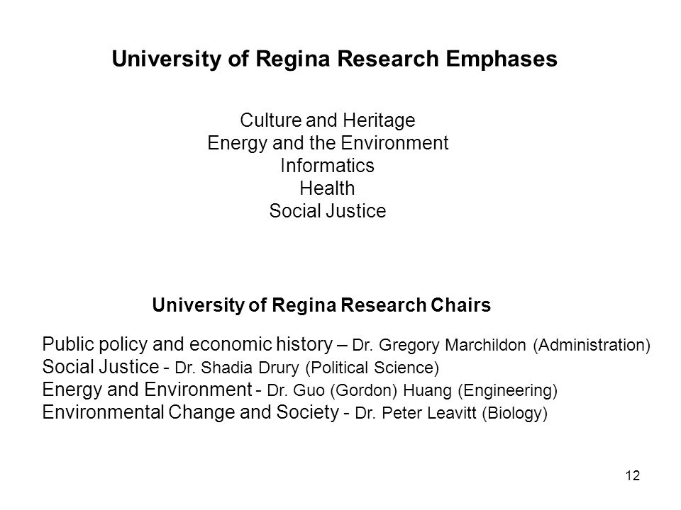 12 Culture and Heritage Energy and the Environment Informatics Health Social Justice University of Regina Research Emphases Public policy and economic