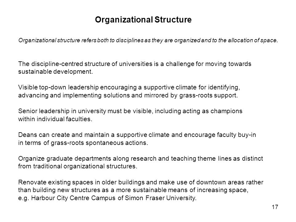 17 Organizational structure refers both to disciplines as they are organized and to the allocation of space.