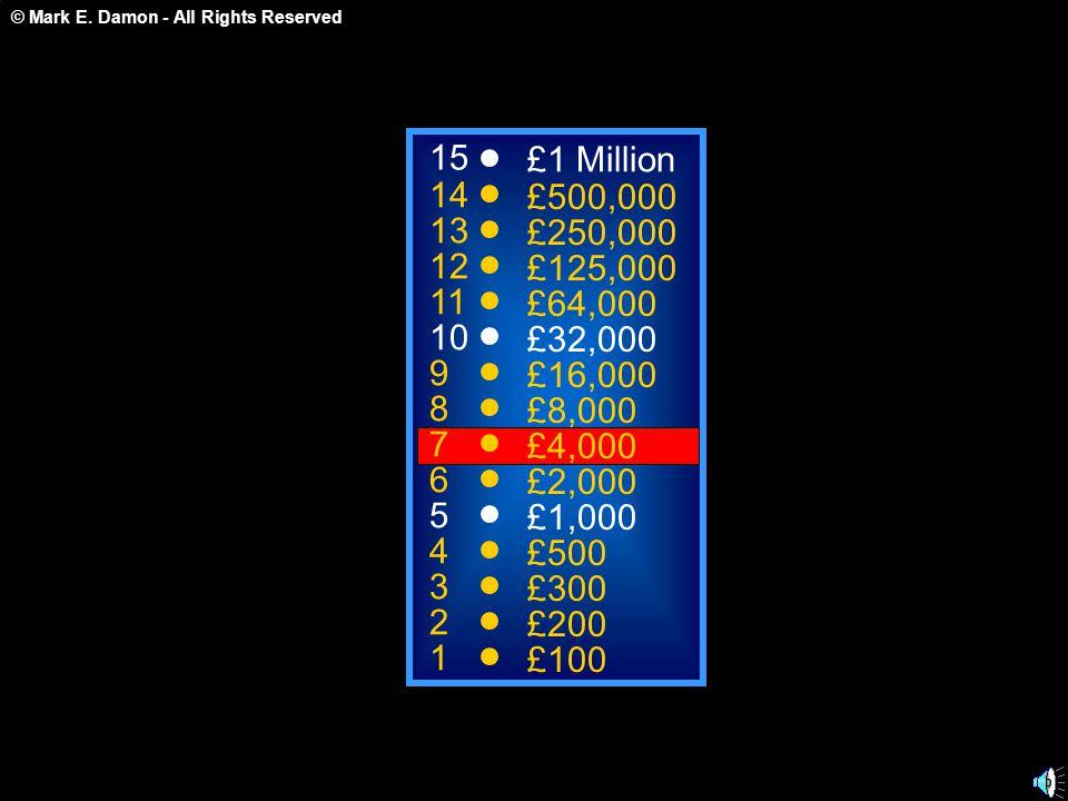 © Mark E. Damon - All Rights Reserved A: Bronchiole C: Bronchus B: Alveoli Sacs D: Left Atrium 50:50 15 14 13 12 11 10 9 8 7 6 5 4 3 2 1 £1 Million £5