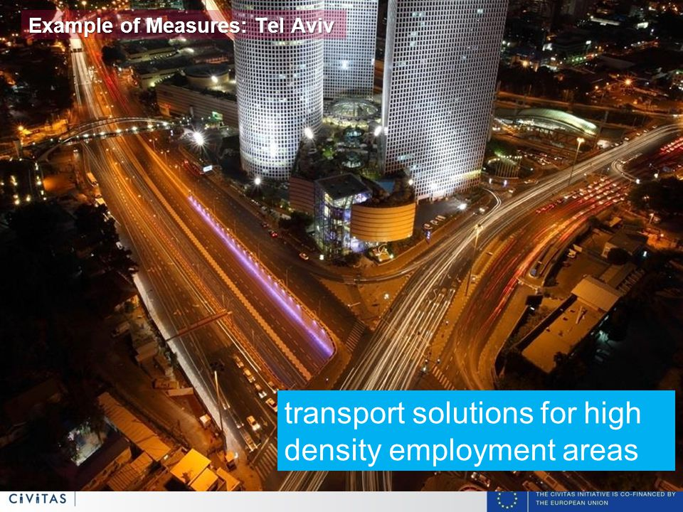 9 transport solutions for high density employment areas Example of Measures: Tel Aviv