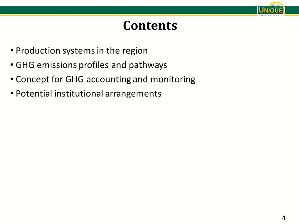 Contents Production systems in the region GHG emissions profiles and pathways Concept for GHG accounting and monitoring Potential institutional arrangements 4