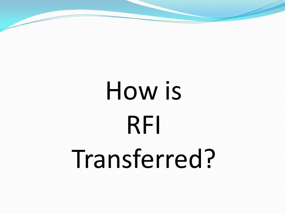 How is RFI Transferred?