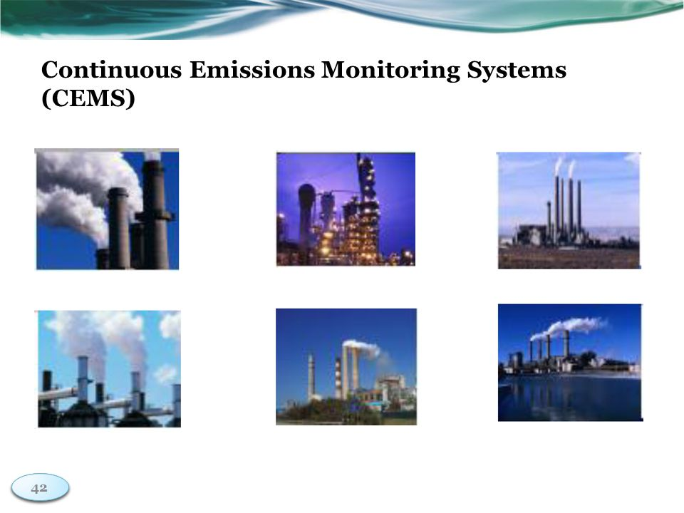 42 Continuous Emissions Monitoring Systems (CEMS) 42