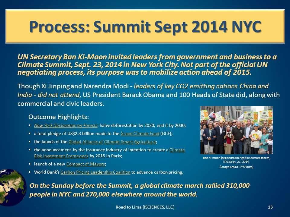 Process: Summit Sept 2014 NYC Road to Lima (ISCIENCES, LLC)13 UN Secretary Ban Ki-Moon invited leaders from government and business to a Climate Summit, Sept.