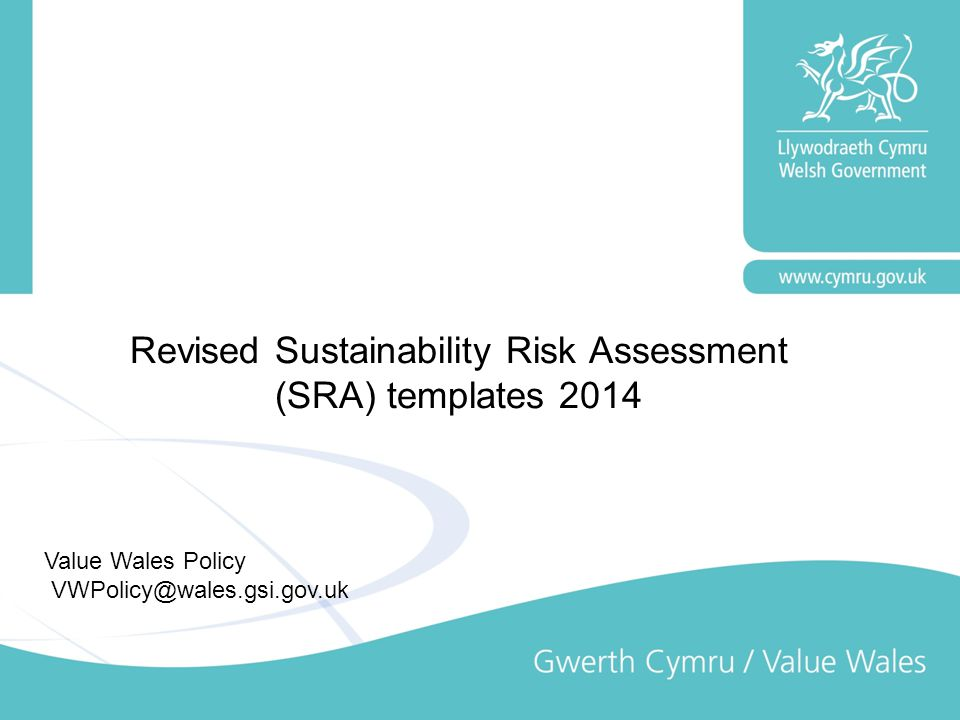 Revised Sustainability Risk Assessment (SRA) templates 2014 Value Wales Policy VWPolicy@wales.gsi.gov.uk