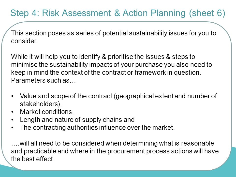 Step 4: Risk Assessment & Action Planning (sheet 6) 3 stages Issues / mitigation measures to consider Risk Assessment Mitigating Action - Where to add