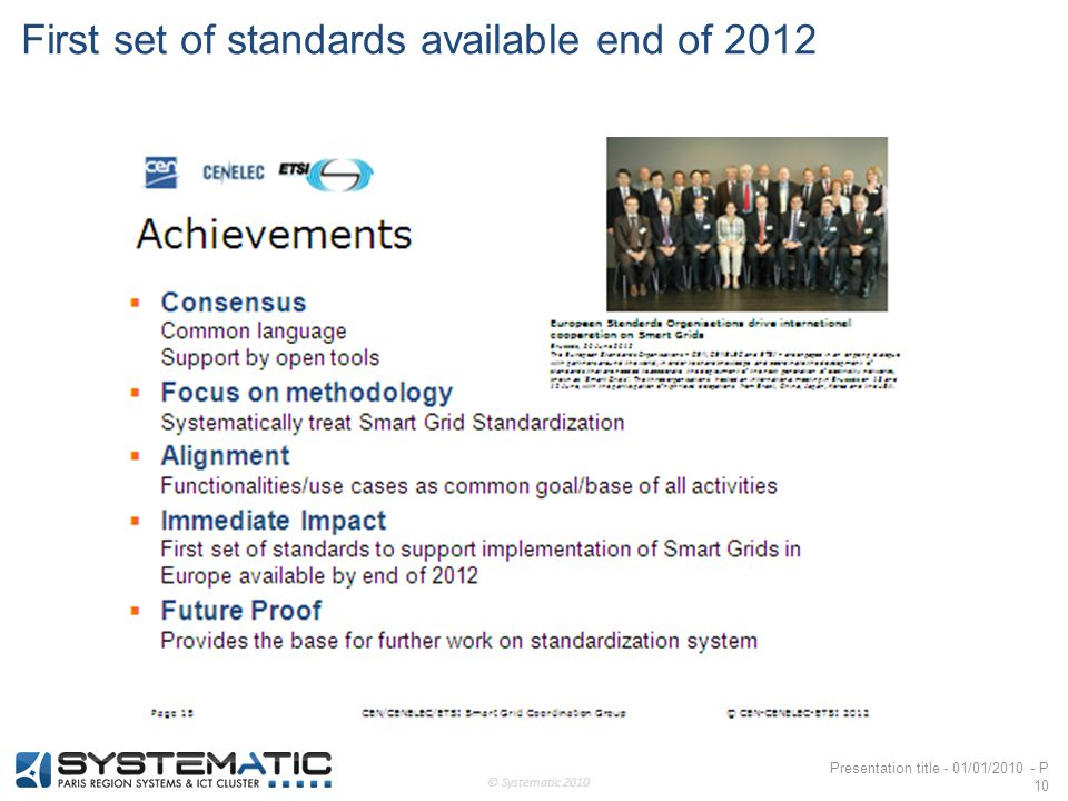 © Systematic 2010 Presentation title - 01/01/2010 - P 10 First set of standards available end of 2012