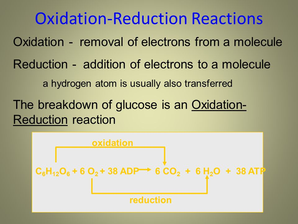 Oxidation - removal of electrons from a molecule Reduction - addition of electrons to a molecule a hydrogen atom is usually also transferred The break