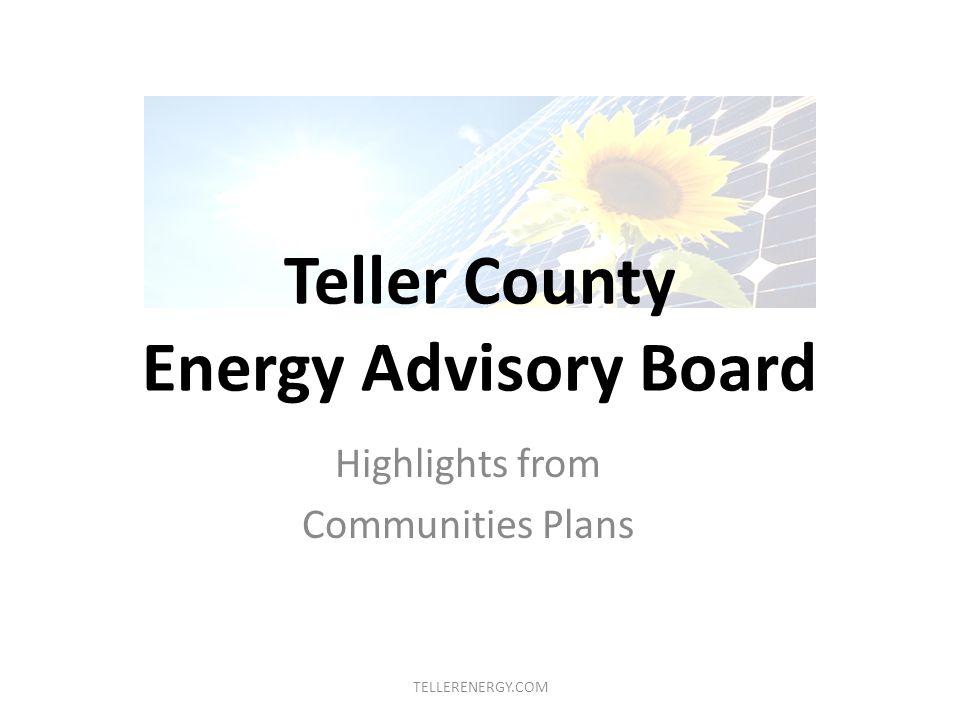 Teller County Energy Advisory Board Highlights from Communities Plans TELLERENERGY.COM