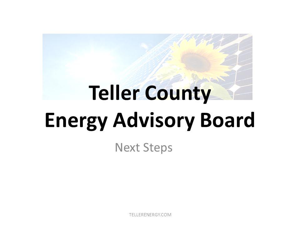 Teller County Energy Advisory Board Next Steps TELLERENERGY.COM