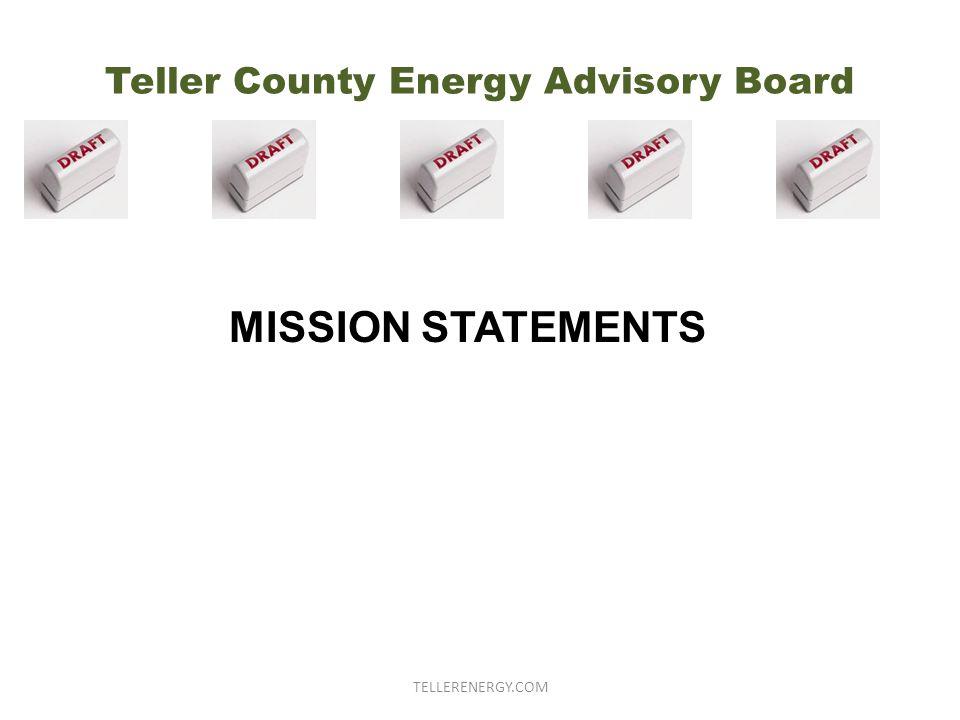 Teller County Energy Advisory Board TELLERENERGY.COM MISSION STATEMENTS