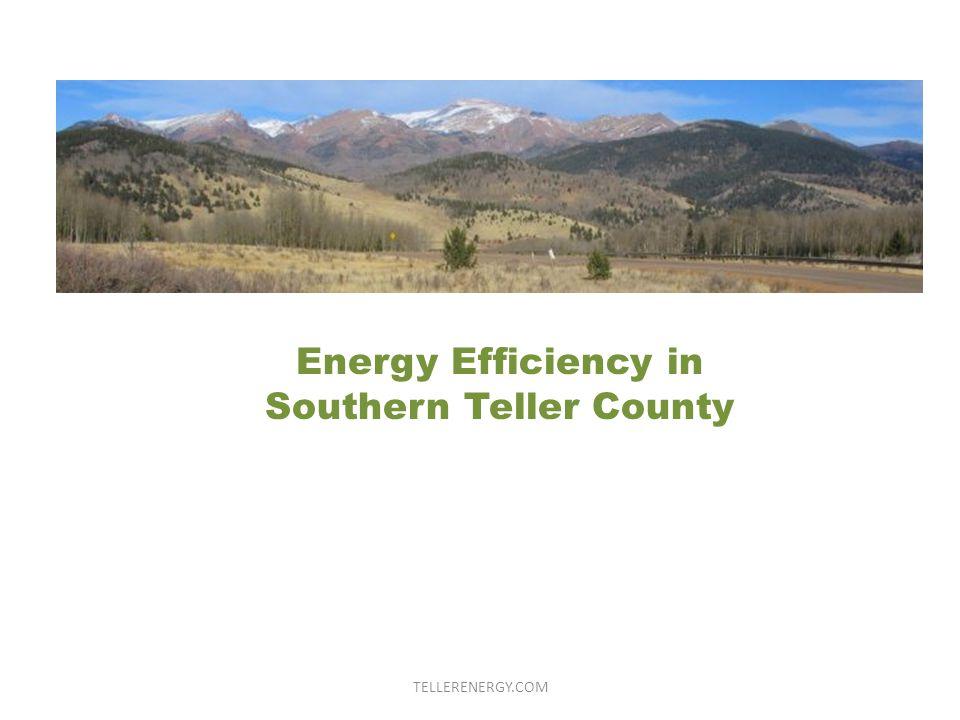 Energy Efficiency in Southern Teller County TELLERENERGY.COM