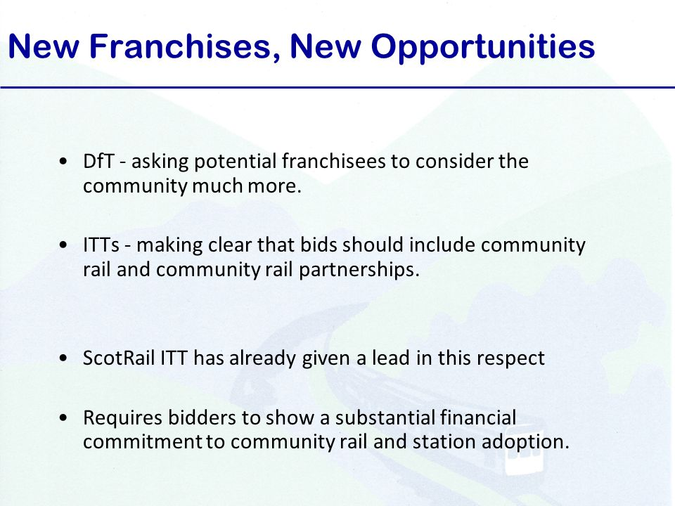 New Franchises, New Opportunities DfT - asking potential franchisees to consider the community much more.