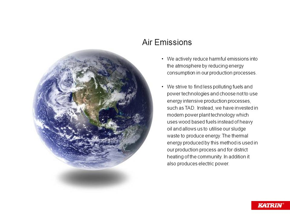 We actively reduce harmful emissions into the atmosphere by reducing energy consumption in our production processes.
