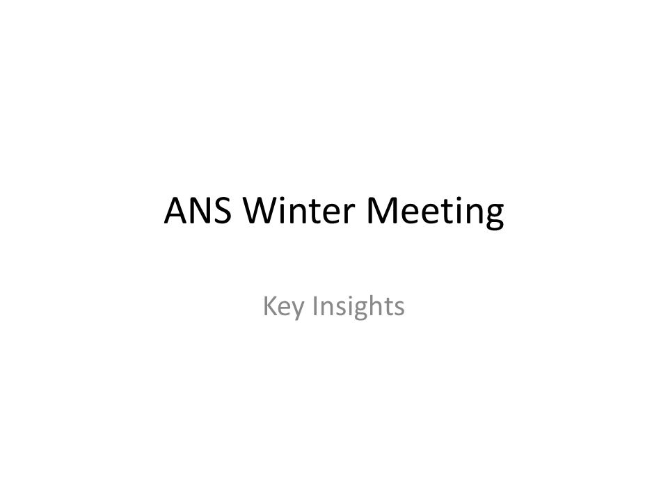 ANS Winter Meeting Key Insights