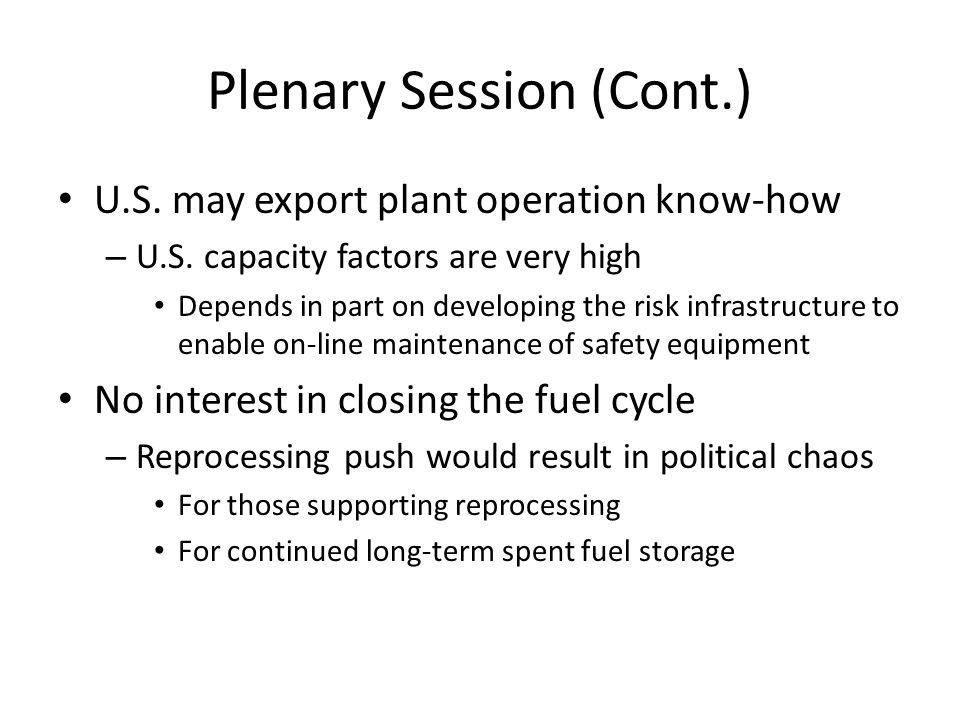 Plenary Session (Cont.) U.S. may export plant operation know-how – U.S.