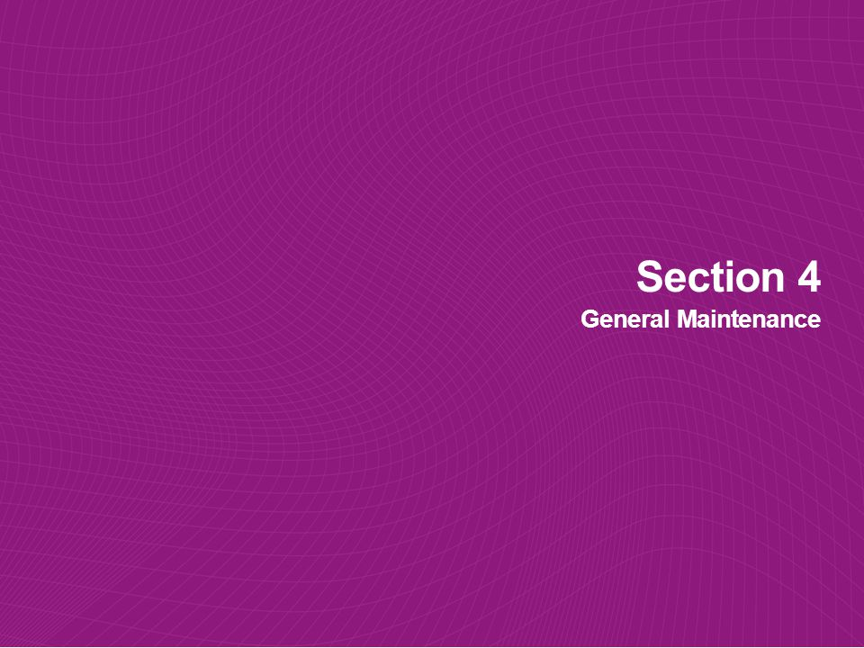 Section 4 General Maintenance