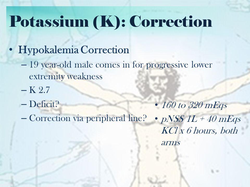 Potassium (K) Hyperkalemia (>5.0 mmol/L) – Failure of excretion Intrinsic Renal problem Drug-induced (spironolactone, K-sparing diuretics) Iatrogenic (overcorrection) – Intake of massive amounts