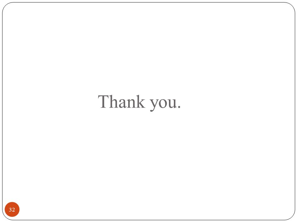 32 Thank you.