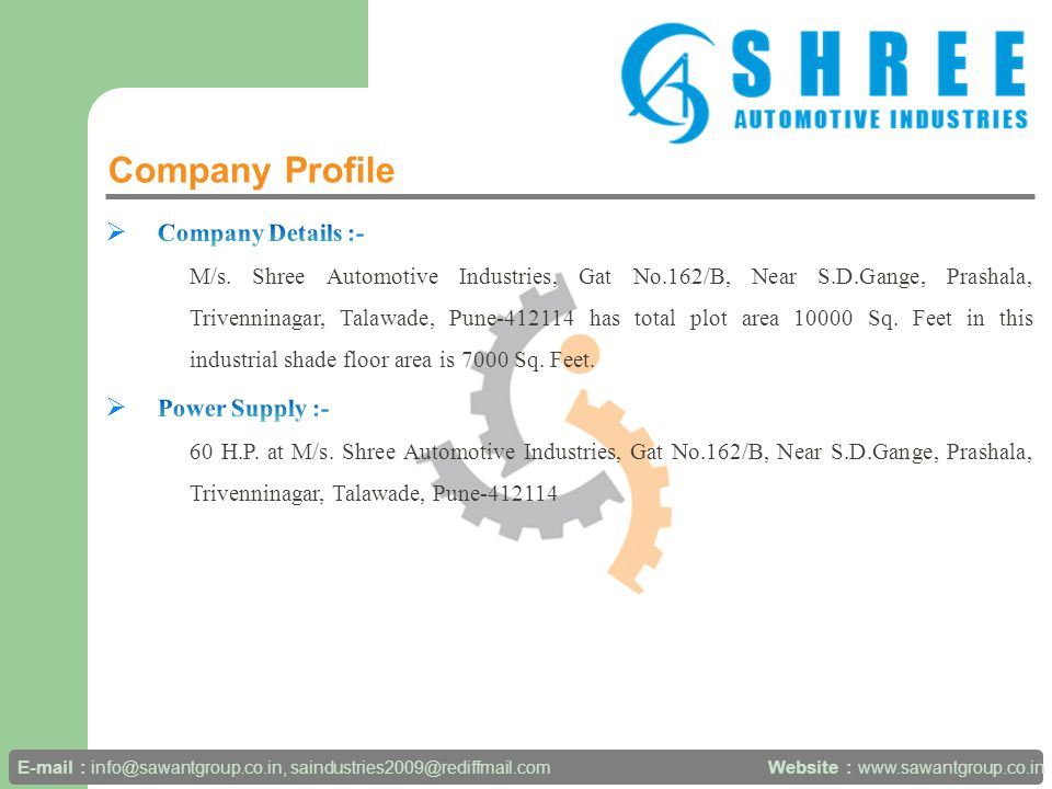 Company Profile Website : www.sawantgroup.co.in E-mail : info@sawantgroup.co.in, saindustries2009@rediffmail.com Managing Partner02 No.