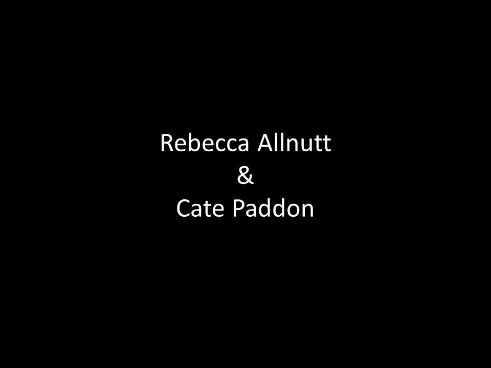 Rebecca Allnutt & Cate Paddon