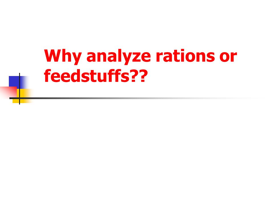 Nutrient Analysis Book values are averages over many locations Your region may differ in the nutrient density of the feedstuffs it produces Example: Book value for SBM = 48% CP Your SBM from SD = 46.5% CP Overfeeding/underfeeding nutrients Contaminants in feedstuffs Toxins, chemical residues, or other harmful compounds