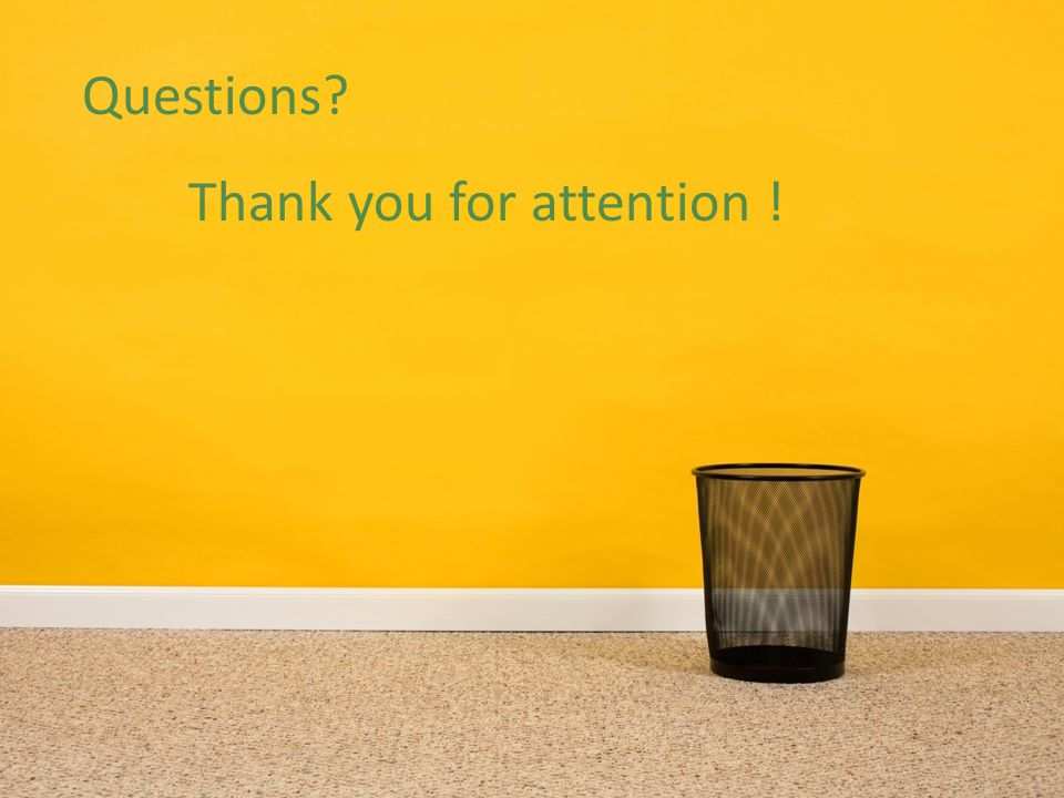 Questions? Thank you for attention !