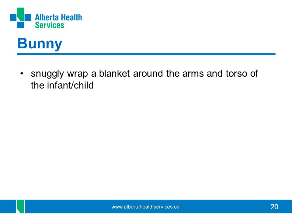 20 Bunny snuggly wrap a blanket around the arms and torso of the infant/child