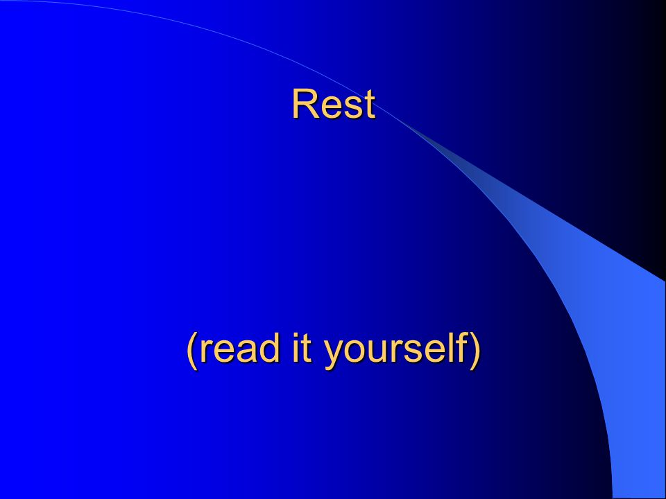Rest (read it yourself)