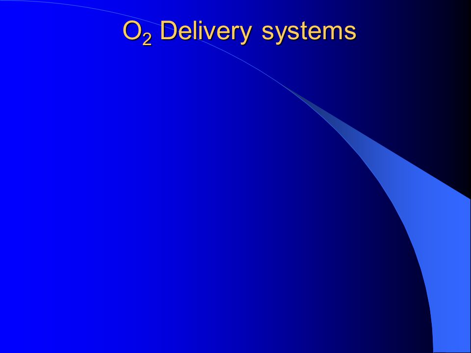 O 2 Delivery systems