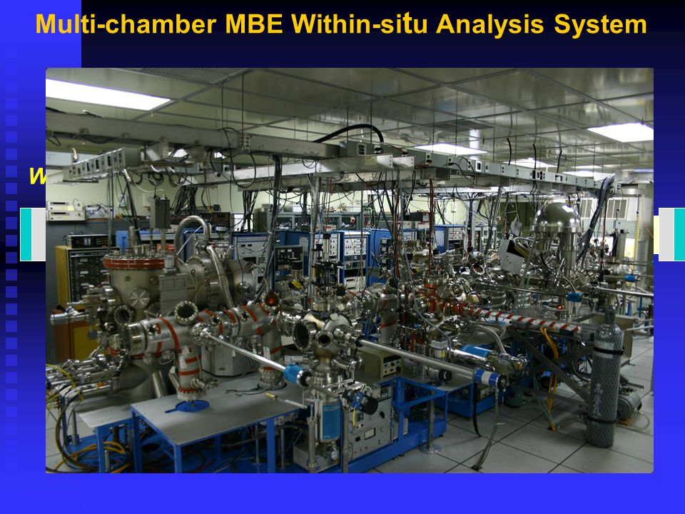 oxideMBE in-situXPS oxide & metal MBEIII-VMBESi-GeMBE annealing chamber Wafer in Multi-chamber MBE Within-si t u Analysis System In-situ SPM Functionalchamber metalchamber