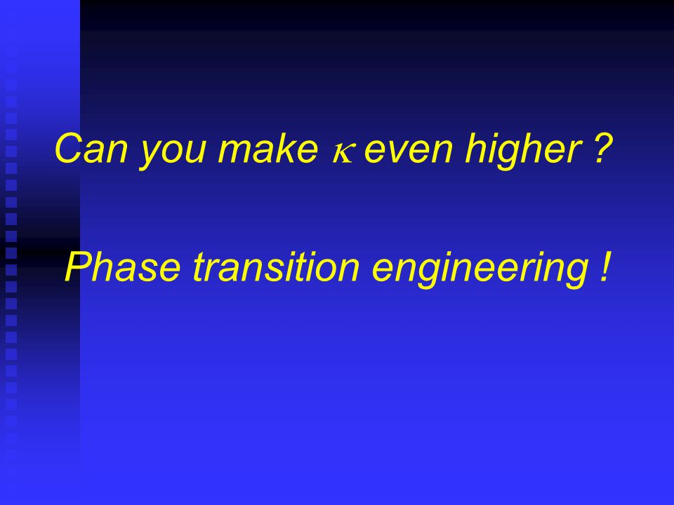Can you make  even higher Phase transition engineering !