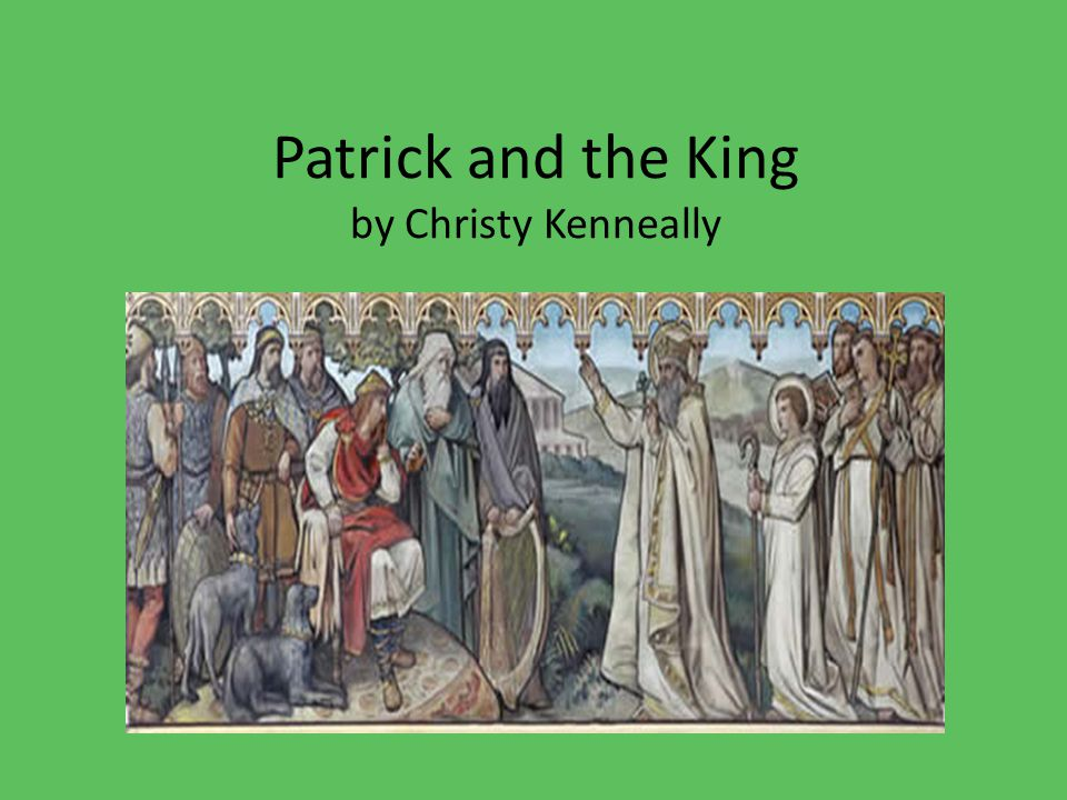 Patrick and the King by Christy Kenneally By Christy Kenneally