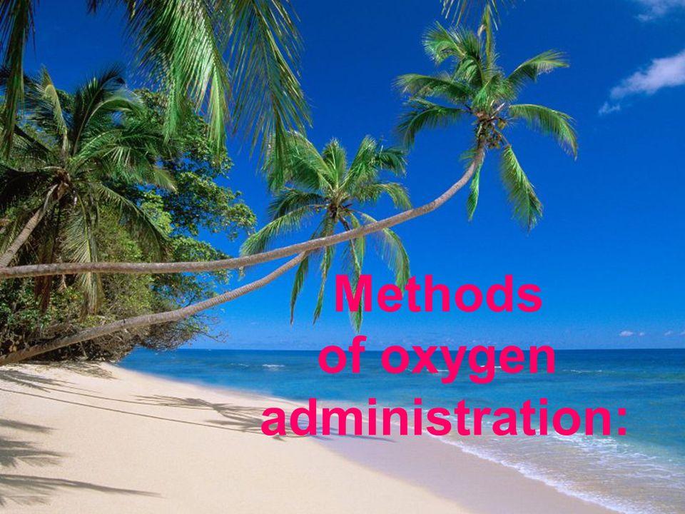 Methods of oxygen administration: