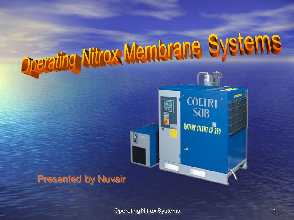 Operating Nitrox Systems 11 Presented by Nuvair