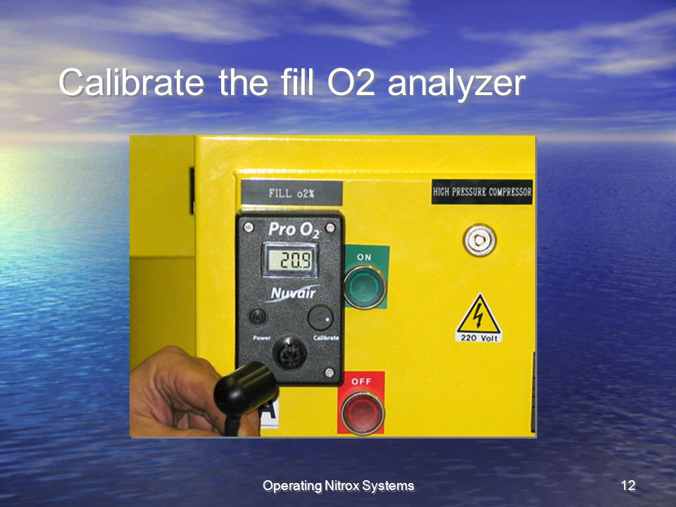 Operating Nitrox Systems12 Calibrate the fill O2 analyzer