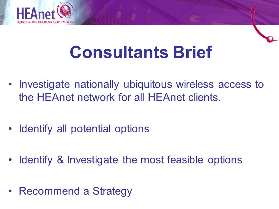 HEAnet/O2 Mobile Broadband User Statistics Total number of users: –September 1314 –October 571 (Mid October) –Total today 2700 with approx 50 new/day Contract breakdown: –9 months 8% –12 months 92% Sales channel breakdown: – Campus sales 37% – Retail sales 63% Working with O2 to get statistics : –Nationally, users experience average of 30-50% of maximum speed.