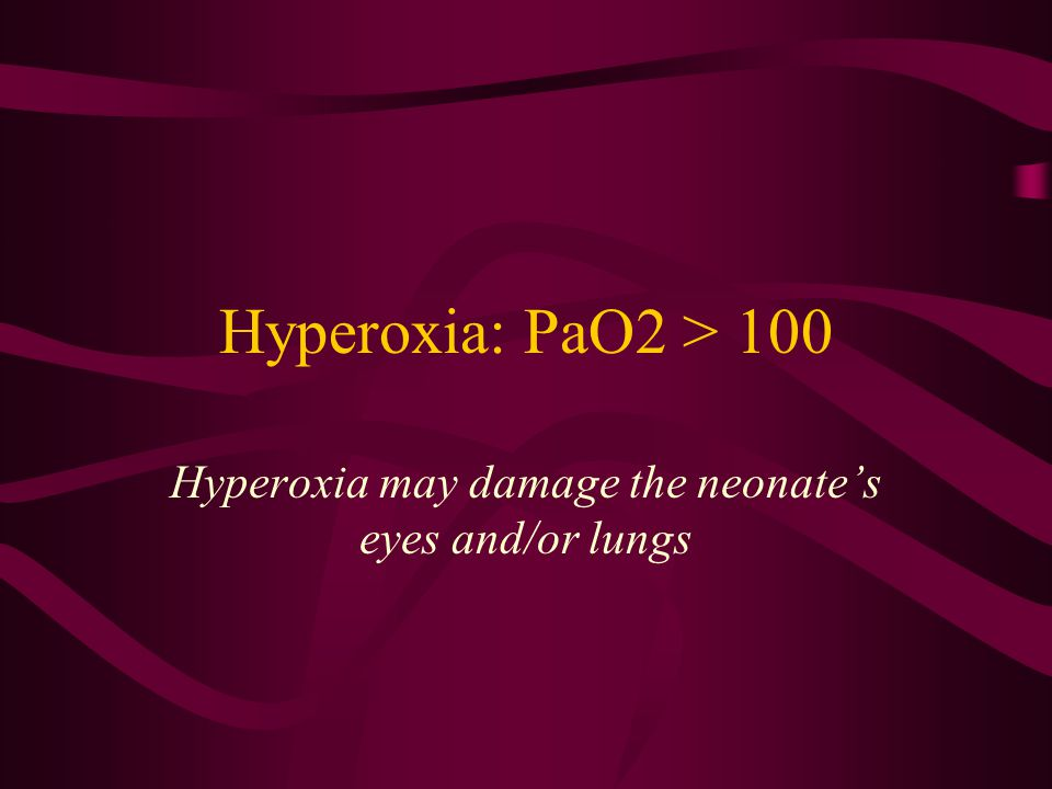 Effects of Hypoxia Decreased tissue oxygenation Lactic acidosis Hypoglycemia Increased PVR and PAP –May allow shunting across ductus arteriosus or foramen ovale Decreased surfactant –Worsening of hypoxemia Decreased thermogenesis –Cold stress/hypothermia Brain & CNS damage